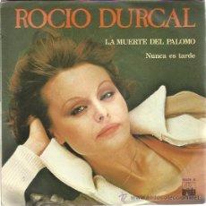 Discos de vinilo: ROCIO DURCAL SG ARIOLA 1978 LA MUERTE DEL PALOMO/ NUNCA ES TARDE. Lote 47971482