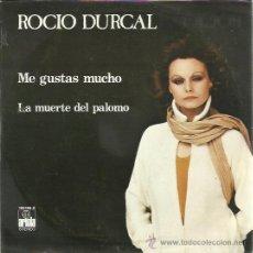 Discos de vinilo: ROCIO DURCAL SG ARIOLA 1979 ME GUSTAS MUCHO/ LA MUERTE DEL PALOMO. Lote 47971684