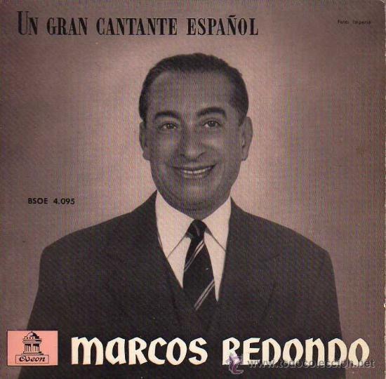 MARCOS REDONDO - UN GRAN CANTANTE ESPAÑOL / EL DIVO / LA LINDA TAPADA - PASODOBLE SOY DE ARAGON - (Música - Discos - Singles Vinilo - Clásica, Ópera, Zarzuela y Marchas)