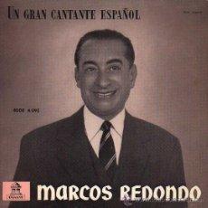 Discos de vinilo: MARCOS REDONDO - UN GRAN CANTANTE ESPAÑOL / EL DIVO / LA LINDA TAPADA - PASODOBLE SOY DE ARAGON - . Lote 47989884