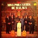 Discos de vinilo: MISA POR CANTES DE MÁLAGA - ANTONIO DE CANILLAS, PEPE DE LA ISLA Y NIÑO DE BONELA - 1978. Lote 47991901
