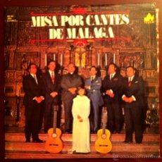 Discos de vinilo: MISA POR CANTES DE MÁLAGA - 1978 - CON DEDICATORIA AUTÓGRAFA DE LOS INTÉRPRETES. Lote 47991901
