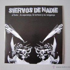Discos de vinilo: EP - SIERVOS DE NADIE - EL DOLOR LA ESPERANZA LA TORTURA Y SU VENGANZA - 2007. Lote 48015414