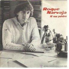 Discos de vinilo: ROQUE NARVAJA SG MOVIEPLAY 1982 NI UNA PALABRA / EL TIEMPO ES SECO EN LA CIUDAD . Lote 48014321