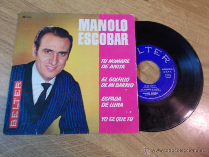 MANOLO ESCOBAR. TU NOMBRE DE ANITA. EL GOLFILLO DE MI BARRIO. ESPADA DE LUNA. YO SE QUE TÚ (Música - Discos de Vinilo - EPs - Flamenco, Canción española y Cuplé)