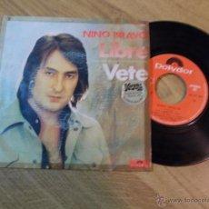 Discos de vinilo: NINO BRAVO. LIBRE VETE.. Lote 48037625