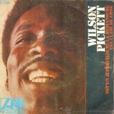 Discos de vinilo: SINGEL WILSON PICKETT SOY UN JUERGUISTA DE LA MEDIA NOCHE EDITADO EN ESPAÑA . Lote 48126017