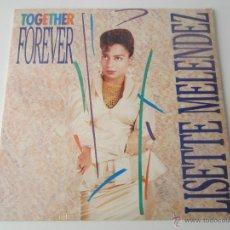 Discos de vinilo: LISETTE MELENDEZ - TOGETHER FOREVER (5 VERSIONES) 1990 USA MAXI SINGLE. Lote 48148702