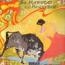 Discos de vinilo: SU MAJESTAD EL PASODOBLE. SORIA 9 D-FLA-1892,8. Lote 211475329