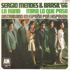 Discos de vinilo: SINGLE SERGIO MENDES & BRASIL 66 -LA RANA - MIRA LO QUE PASA EDITADO EN ESPAÑA . Lote 48159340