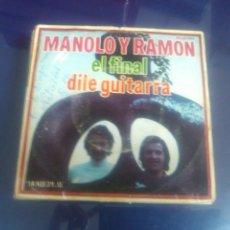 Discos de vinilo: MANOLO Y RAMON - EL FINAL + DILE GUITARRA. Lote 48159565