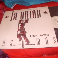 Discos de vinilo: LA UNION MAXI SINGLE HOT ACID MAS Y MAS MADE IN SPAIN 1988. Lote 48163671