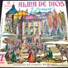 Discos de vinilo: ALMA DE DIOS, J. SERRANO - ALFREDO KRAUS, DOLORES PÉREZ, S. RAMALLE - DIR: MONTORIO Y NAVARRO - EP. Lote 34445867