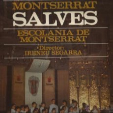 Discos de vinilo: LP ESCOLANIA DE MONTSERRAT ( DOM IRINEU SEGARRA ) : SALVES . Lote 48204245
