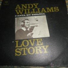 Discos de vinil: ANDY WILLIAMS - LOVE STORY (CANTA EN ESPAÑOL) SINGLE - ORIGINAL ESPAÑOL - CBS 1971 -. Lote 48206504