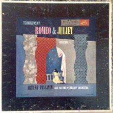 Discos de vinilo: TCHAIKOVSKY - ROMEO Y JULIETA - ARTURO TOSCANINI Y LA NBC SYMPHONY ORCHESTRA. Lote 48213121