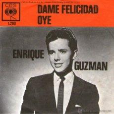 Discos de vinilo: ENRIQUE GUZMÁN - SINGLE VINILO 7'' - EDITADO EN HOLANDA - DAME FELICIDAD + OYE - CBS. Lote 48221251