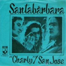 Discos de vinilo: SANTABARBARA - SINGLE 7'' - EDITADO EN HOLANDA - CHARLY + SAN JOSÉ - HARVEST 1973.. Lote 48221377