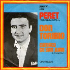 Discos de vinilo: PERET - SINGLE VINILO 7'' - EDITADO EN HOLANDA - DON TORIBIO + CUMACO DE SAN JUAN - ONYX - AÑO 1971. Lote 48221564