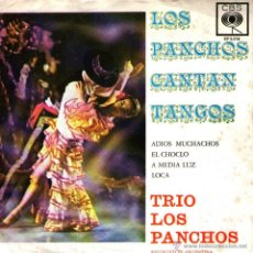 Discos de vinilo: LOS PANCHOS - EP VINILO 7'' - EDITADO EN HOLANDA - TANGOS: ADIOS MUCHACHOS + 3 + REGALO CD SINGLE. Lote 48221688