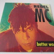Discos de vinilo: REBEL MC - BETTER WORLD (2 VERSIONES) 1990 UK SINGLE. Lote 48224992