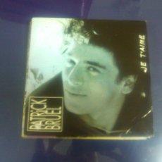 Discos de vinilo: PATRICK BRUEL - JE T'AIME + MÊME SI ON EST FOU (DIFICIL!!). Lote 48279245