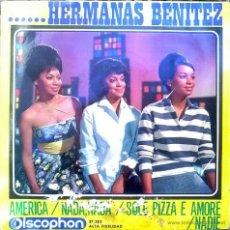 Discos de vinilo: HERMANAS BENÍTEZ. AMÉRICA/ NADA NADA/ SOLE PIZZA E AMORE/ NADIE. DISCOPHON, ESP. 1963 EP. Lote 48282981