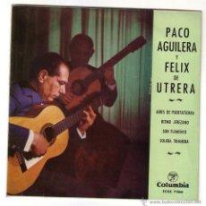 Discos de vinilo: PACO AGUILERA Y FELIX DE UTRERA.EP COLUMBIA.1963. Lote 48296138