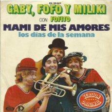 Discos de vinilo: GABY, FOFO Y MILIKI CON FOFITO SINGLE SELLO MOVIE PLAY AÑO 1974. Lote 48305250