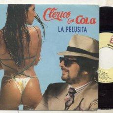 Discos de vinilo: CLERICO CON COLA / SEXY NUDE / SINGLE 45 RPM / LA PELUSITA . Lote 48319880