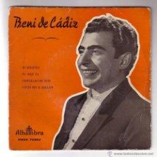 Discos de vinilo: BENI DE CÁDIZ. EP ALHAMBRA.SIN FECHA/AÑOS 50.. Lote 48322851