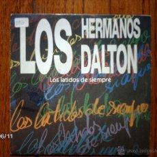 Discos de vinilo: LOS HERMANOS DALTON - LATIDOS DE SIEMPRE (LA MISMA EN LAS DOS CARAS). Lote 48336792