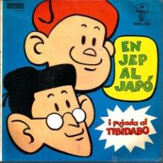 Discos de vinilo: SG EN JEP AL JAPO + PUJADA AL TIBIDABO ( ALBERT VIDAL, JOAQUIM CARBÓ, JAUME PLA, CARLES DOMENECH ). Lote 53727502