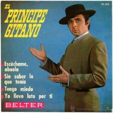 Discos de vinil: EL PRINCIPE GITANO - ESCÚCHAME ABUELA - EP SPAIN 1963 - BELTER 51.163. Lote 48361229
