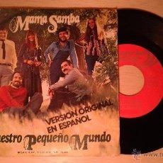 Discos de vinilo: .1 DISCO SINGLE DE **NUESTRO PEQUEÑO MUNDO - MAMA SAMBA ** AÑO 1972.. Lote 48370039