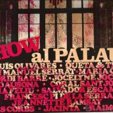 Discos de vinilo: LP SHOW AL PALAU (1966) MARIA CINTA + DUO AUSONA + ELS CORBS + JACINTA + SERRAT + PI DE LA SERRA. Lote 48370451