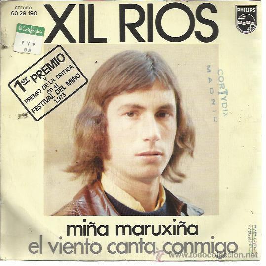 Discos de vinilo: XIL RIOS Sg PHILIPS 1973 FESTIVAL DEL MIÑO miña maruxiña/ el viento canta conmigo - Foto 2 - 48417434