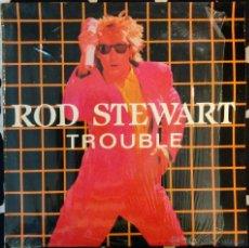 Discos de vinilo: ROD STEWART, TROUBLE MAXI-SINGLE. Lote 48421484