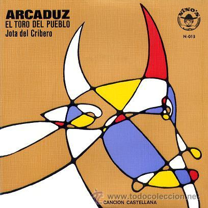 ARCADUZ - EL TORO DEL PUEBLO + JOTA DEL CRIBERO - SINGLE VINILO ULTRA RARO (1978) - FOLK CASTELLANO (Música - Discos - Singles Vinilo - Country y Folk)