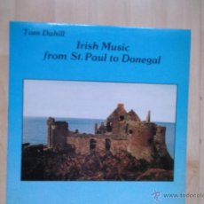 Discos de vinilo: TOM DAHILL - IRISH MUSIC FROM ST. PAUL TO DONEGAL 1989. Lote 48434908