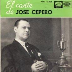 Discos de vinilo: EL CANTE DE JOSE CEPERO.- QUE NO HABÍA MUJER BUENA.- OBRA TU DE LA MANERA.- EL HABERTE YO QUERIDO.- . Lote 48441359