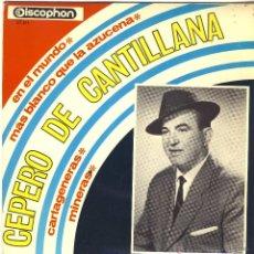 Discos de vinilo: CEPERO DE CANTILLANA.- EN EL MUNDO.- MINERAS.- CARTAGENERAS.- MÁS BLANCO QUE LA AZUCENA.-. Lote 48441448