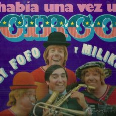 Discos de vinilo: GABY, FOFO Y MILIKY CON FOFITO LP PORTADA DOBLE SELLO MOVIEPLAY AÑO 1973 HABIA UNA VEZ UN CIRCO. Lote 48442133