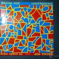 Discos de vinilo: NACHA POP COMO HASTA HOY . Lote 48445119