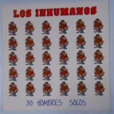 Discos de vinilo: LOS INHUMANOS - 30 HOMBRES SOLOS . LP . TDKDA8. Lote 48464349