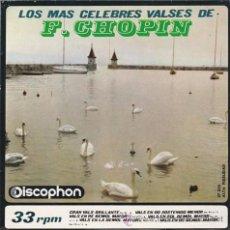 Discos de vinilo: SINGLE - F. CHOPIN - LOS MAS CELEBRES VALSES - SEIS MELODIAS - ED. DISCOPHON - AÑO 1964 -. Lote 48465808