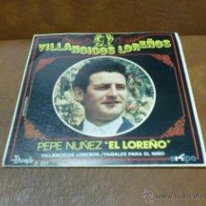 Discos de vinilo: DISCO: PEPE NUÑEZ -EL LOREÑO- VILLANCICOS.LOREÑOS/PAÑALES PARA EL NIÑO- AÑO 1970. Lote 48467689