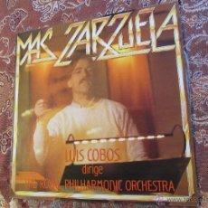Discos de vinilo: MAS ZARZUELA LP DE VINILO DE LUIS COBOS DIRIGE THE ROYAL PHILARMONIC ORCHESTRA- ORIGINAL 85-NUEVO. Lote 48469543
