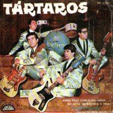 Discos de vinilo: TÁRTAROS - EP SINGLE VINILO - SEREI FELIZ COM O TEU AMOR + 3 - EDITADO EN PORTUGAL POR RAPSODIA. Lote 48471042