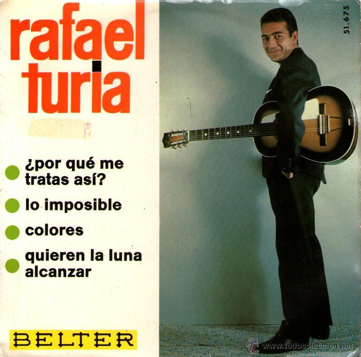 RAFAEL TURIA - EP SINGLE VINILO 7'' - EDITADO EN ESPAÑA - COLORES + 3 - BELTER 1966 (Música - Discos de Vinilo - EPs - Solistas Españoles de los 50 y 60)